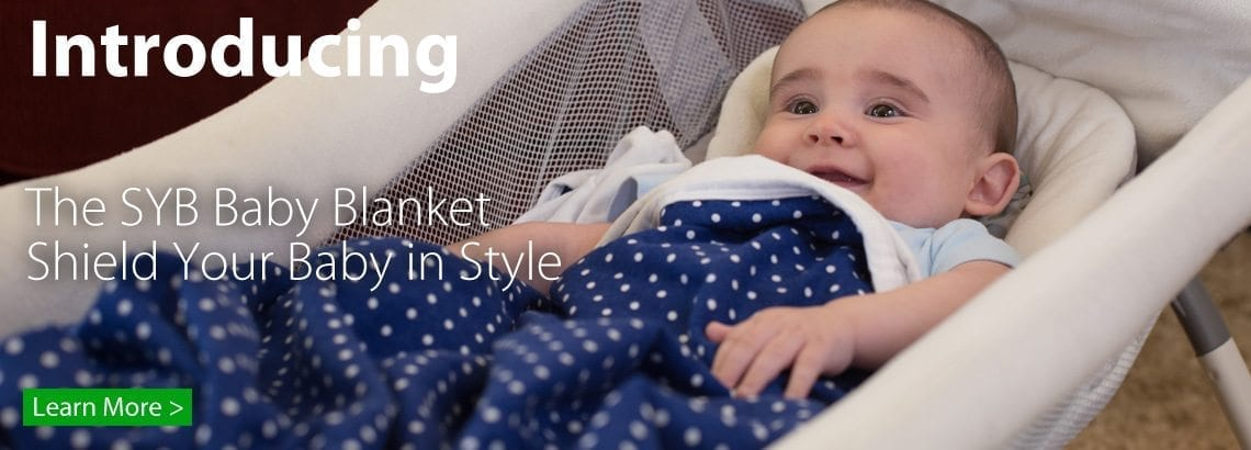 Introducing the SYB Baby Blanket to Shield EMF Radiation