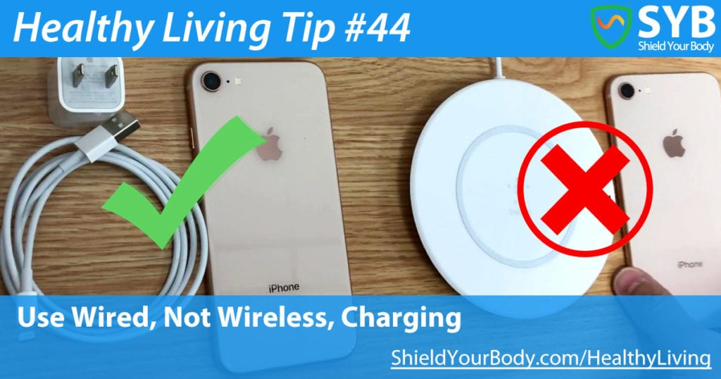 SYB Healthy Living Tip #44: Use Wired, Not Wireless, Charging